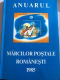 1985 ANUARUL MARCILOR POSTALE ROMANESTI - TIMBRE, Posta, Stampilat