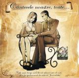 CD Cantecele Noastre Toate- original: Dan Spataru, Jean Moscopol, Mirabela Dauer
