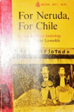 FOR NERUDA , FOR CHILE - WALTER LOWENFELS