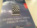 RICHARD FEYNMAN, DESPRE CARACTERUL LEGILOR FIZICII