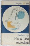 SANZIANA POP - NU TE LASA NICIODATA (volum de debut, 1966) [prefata GH. ACHITEI]