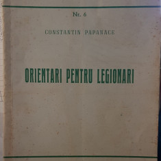 CONSTANTIN PAPANACE ORIENTARI PENTRU LEGIONARI BIBLIOTECA VERDE NR 6 ROMA 1952