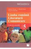 Limba Romana. Literatura. Comunicare - Clasa 5 - Caiet de exercitii - Mariana Cheroiu