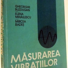 MASURAREA VIBRATIILOR DE GHEORGHE BUZDUGAN, ELENA MIHAILESCU, MIRCEA RADES , 1979