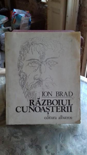 RAZBOIUL CUNOASTERII - ION BRAD