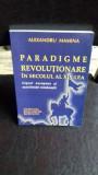 PARADIGME REVOLUTIONARE IN SECOLUL AL XIX-LEA - ALEXANDRU MAMINA
