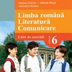 Limba Romana. Literatura. Comunicare Cls 6 Caiet De Exercitii - Mariana Cheroiu, Mihaela Musat, Clasa 6