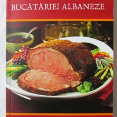 DIN TAINELE BUCATARIEI ALBANEZE -140 de retete traditionale, 2011. Absolut noua