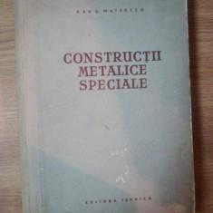 CONSTRUCTII METALICE SPECIALE DE DAN D. MATEESCU , 1956