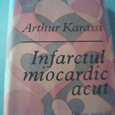 Arthur Karassi - INFARCTUL MIOCARDIC ACUT / 1979,  editia a 2-a, Alta editura