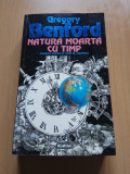 Natura moarta cu timp - Gregory Benford, Nemira