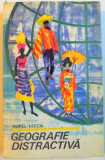 GEOGRAFIE DISTRACTIVA , 1969 Autor: AUREL LECCA