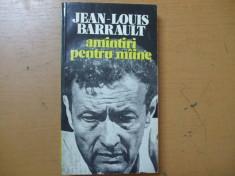 Jean - Louis Barrault Amintiri pentru maine Bucuresti 1978 foto