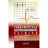 Fundamentele electrocardiografiei clinice - Atul Luthra