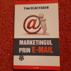 Marketingul prin e-mail, Yan Claeyssen, ed. Polirom, 2009