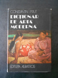 CONSTANTIN PRUT - DICTIONAR DE ARTA MODERNA (1982, editie cartonata)