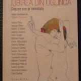 Iubirea din oglindă. Despre sex și identitate (coord. Tatiana Niculescu)