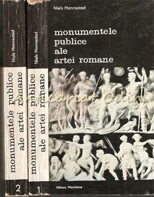 Monumentele Publice Ale Artei Romane - Niels Hannestad foto