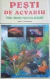 John Bermann - Peștii de acvariu. Totul despre peștii de acvariu