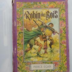 Robin des Bois (carte in limba franceza;ilustratii Iacob Dezideriu)-Pierce Egan