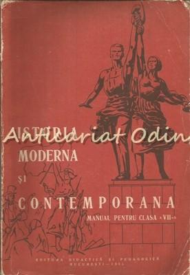 Istoria Moderna Si Contemporana. Manual Pentru Clasa a VII-a - A. Vianu foto