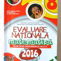 """EVALUARE NATIONALA MATEMATICA Clasa a VIII-a - 2016"", Gh. Iurea si col., 2015, Alta editura"