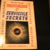 PARAPSIHOLOGIA SI SERVICIILE SECRETE-EUGEN CELAN-227 PG-, Alta editura