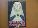 Pavel Corut Conspiratia spaimei si urii Octogon 78  Bucuresti 2006