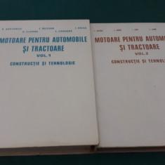 MOTOARE PENTRU AUTOMOBILE ȘI TRACTOARE* CONSTRUCȚIE ȘI TEHNOLOGIE / 2 VOL./1978