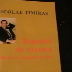 RAPSODII DE VACANTA-NICOLAE TIMIRAS-CALATORIE IN AMERICA DE SUD-282 PG-, Alta editura