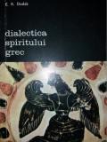 E. R. DODDS - DIALECTICA SPIRITULUI GREC  {1988}