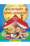 Sa dezlegam tainele comunicarii cls 1 semestrul 1 - Carmen Iordachescu