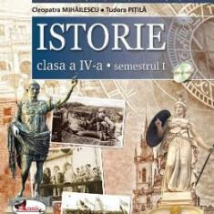 Istorie - Clasa 4. Sem. 1+2 - Manual + CD - Cleopatra Mihailescu, Tudora Pitila