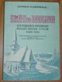 ANTONIE PLAMADEALA - ROMANII DIN TRANSILVANIA SUB TEROAREA REGIMULUI DUALIST AUSTRO-UNGAR (1867-1918) DUPA DOCUMENTE RAMASE DE LA ELIE MIRON CRISTEA