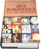 Arta Romaneasca de la origini pina in prezent - Vasile Florea, Vasile Florea