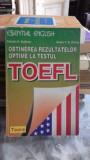 OBTINEREA REZULTATELOR OPTIME LA TESTUL TOEFL - PATRICIA N. SULLIVAN
