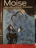 MOISE, OMUL CARE L-A INTALNIT PE DUMNEZEU- THOMAS ROMER
