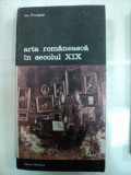 ARTA ROMANEASCA IN SECOLUL XIX -ION FRUNZETTI- BUC. 1991