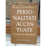 PERSONALITATI ACCENTUATE IN VIATA SI IN LITERATURA , KARL LEONHARD,1972