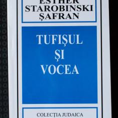 Esther Starobinski-Șafran - Tufișul și Vocea. Exegeză și gândire iudaică