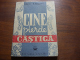CINE  PIERDE,  CASTIGA  -  ERIC  KNIGHT   ( editie veche ) *