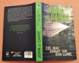Cel Mai Vanat Om Din Lume - John Le Carre, Rao, 2010