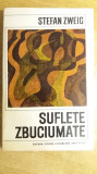 RWX 01 - SUFLETE ZBUCIUMATE - STEFAN ZWEIG - EDITATA IN 1968
