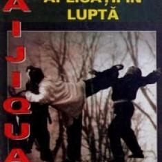 Taijiquan. Aplicatii in lupta - Mihai Ionescu Leonard