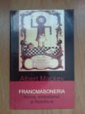 I Francmasoneria - Istoria, Simbolismul Si Filosofia Ei - Albert Mackey