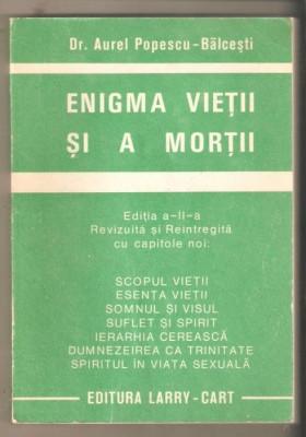 ENIGMA VIETII SI A MORTII-DR.AUREL POPESCU-BALCESTI EDITIA 2 REVIZUITA foto