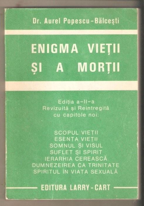ENIGMA VIETII SI A MORTII-DR.AUREL POPESCU-BALCESTI EDITIA 2 REVIZUITA