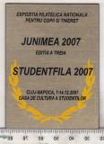 Bnk mdl Placheta Expo Stundfila 2007 - Junimea 2007 - Cluj napoca