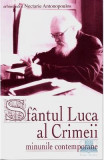 Sfantul Luca al Crimeii. Minunile contemporane - Nectarie Antonopoulos