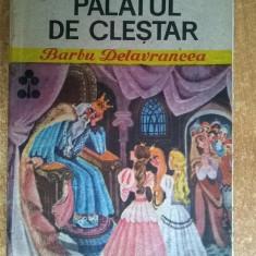 Barbu Delavrancea - Palatul de clestar (Col. Biblioteca pentru toti copiii)